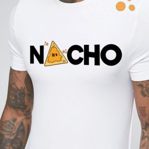 It's Nacho Mens tshirt